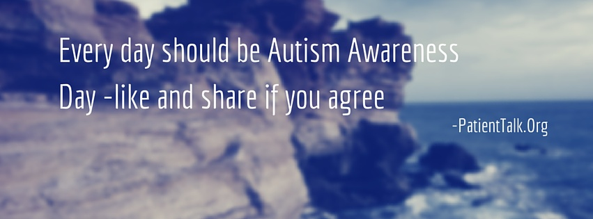 Every day should be Autism Awareness Day