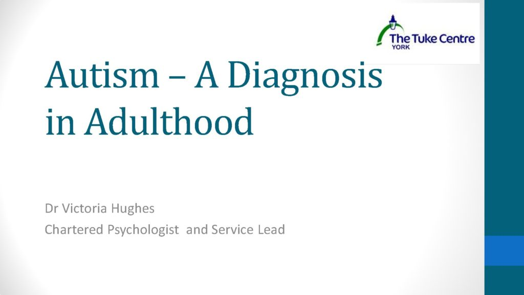 Autism - A Diagnosis in Adulthood - fascinating talk by  Dr Victoria Hughes