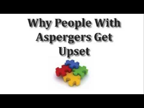 Why people with Aspergers get upset experience anxiety, get mad, and have meltdowns