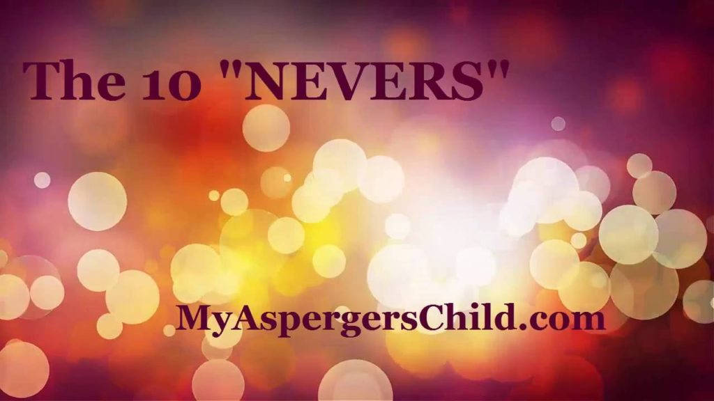"""The """"Nevers"""" Associated with Parenting Children on the Autism Spectrum"""