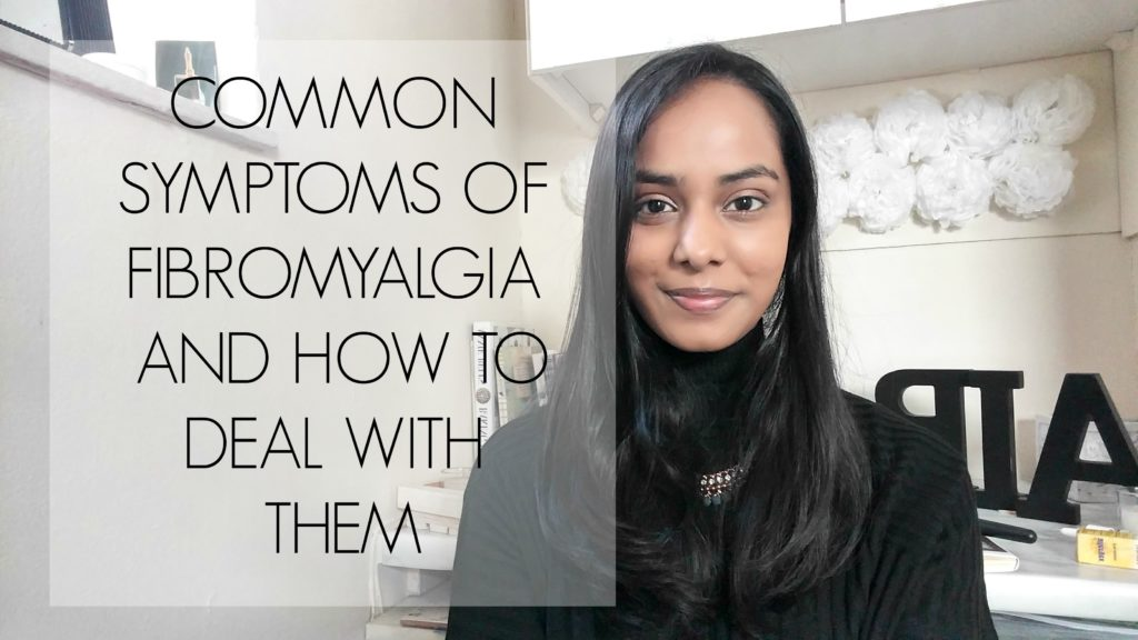Common Symptoms of Fibromyalgia and how to handle them!