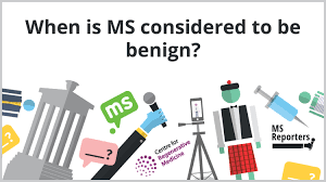 Could you explain when MS is considered to be benign?